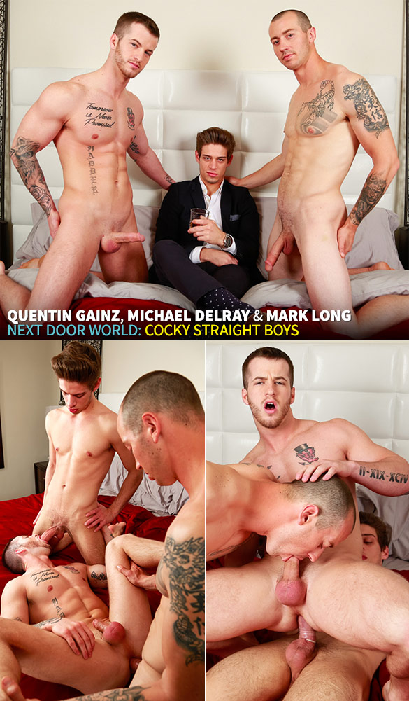 "Next Door World: Quentin Gainz gets fucked by Mark Long and Michael DelRay in ""Cocky Straight Boys"""