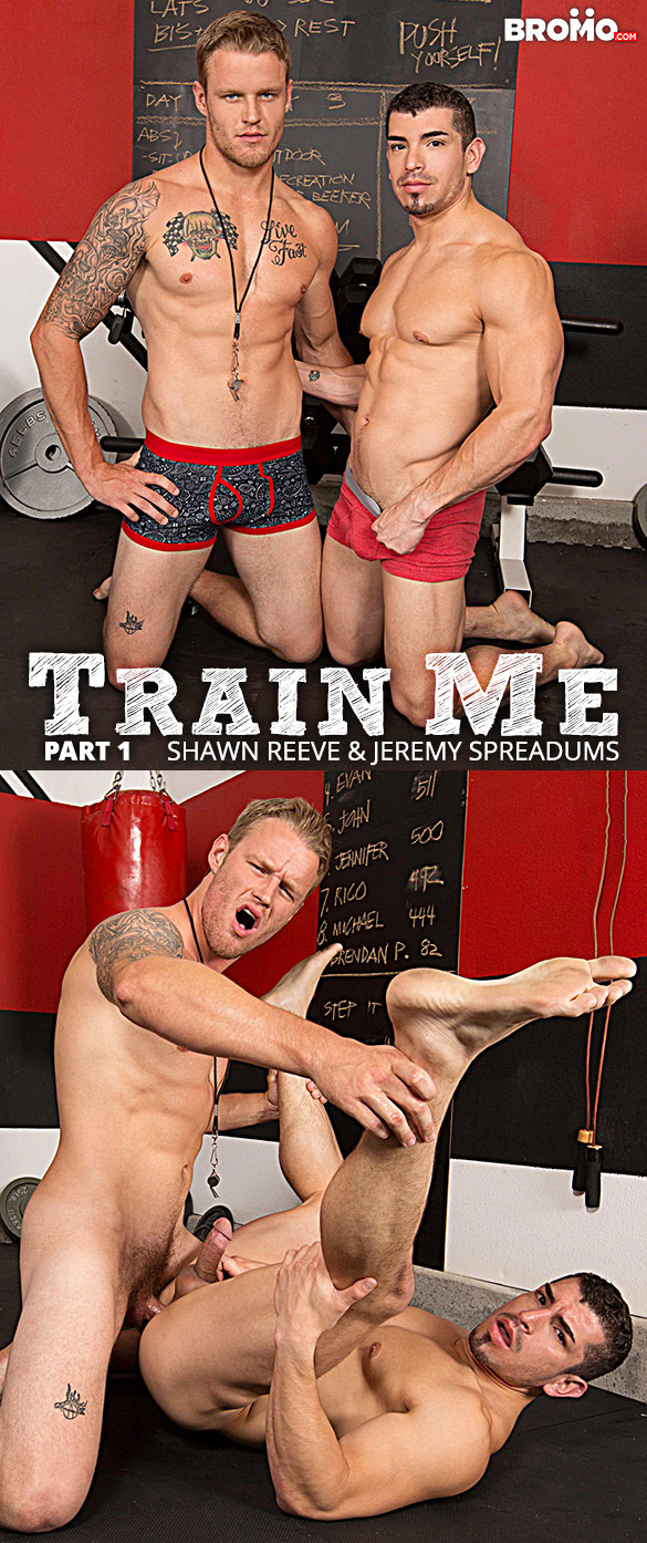 """Bromo: Shawn Reeve pounds Jeremy Spreadums raw in """"Train Me, Part 1"""""""