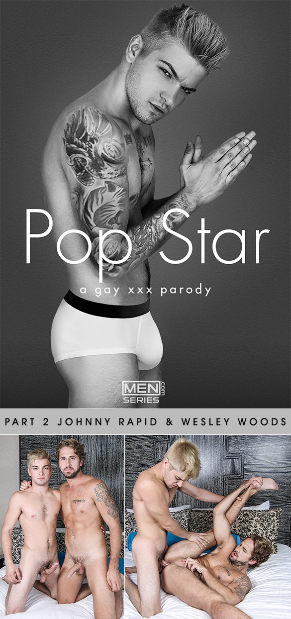 "Men.com: Johnny Rapid fucks Wesley Woods in ""Pop Star – A Gay XXX Parody, Part 2"""