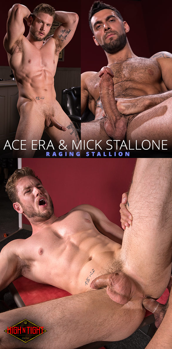 "Raging Stallion: Mick Stallone fucks Ace Era in ""High n' Tight"""