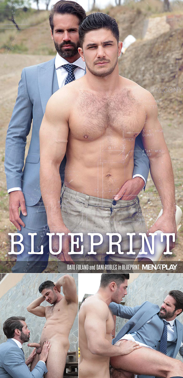 "MenAtPlay: Dato Foland fucks Dani Robles in ""Blueprint"""