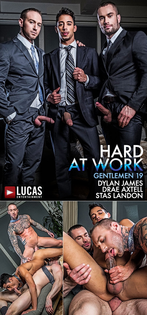 "Lucas Entertainment: Drae Axtell gets pounded raw by Dylan James and Stas Landon in ""Gentlemen 19: Hard At Work"""