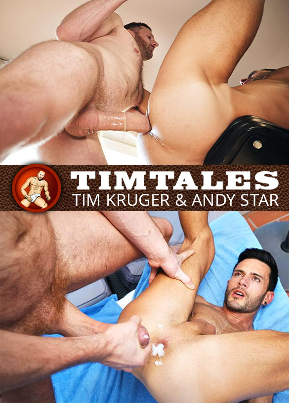 TimTales: Tim Kruger fucks the cum out of Andy Star