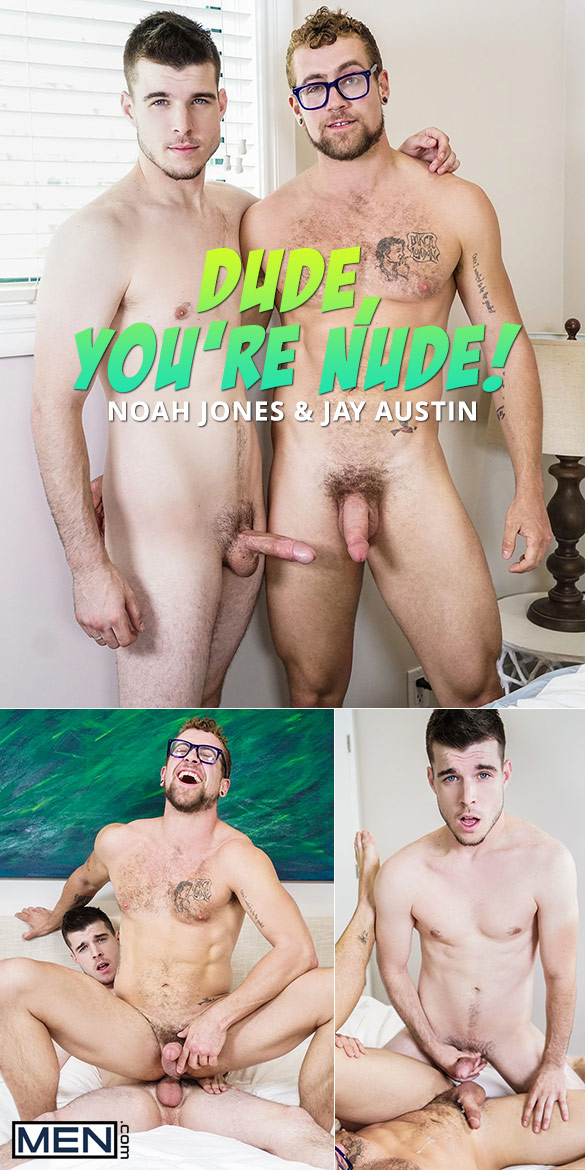 "Men.com: Noah Jones fucks Jay Austin in ""Dude, You're Nude"""