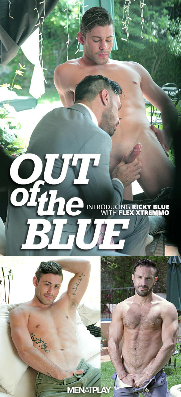 "MenAtPlay: Ricky Blue fucks Flex Xtremmo in ""Out of the Blue"""