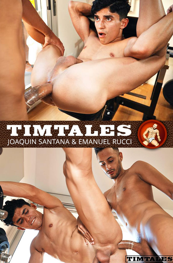 TimTales: Joaquin Santana bottoms for big-dicked Emanuel Rucci