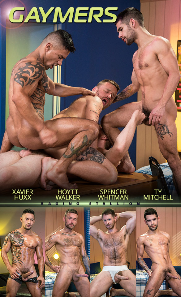 "Raging Stallion: Hoytt Walker, Spencer Whitman, Xavier Huxx and Ty Mitchell have an intense orgy in ""Gaymers"""