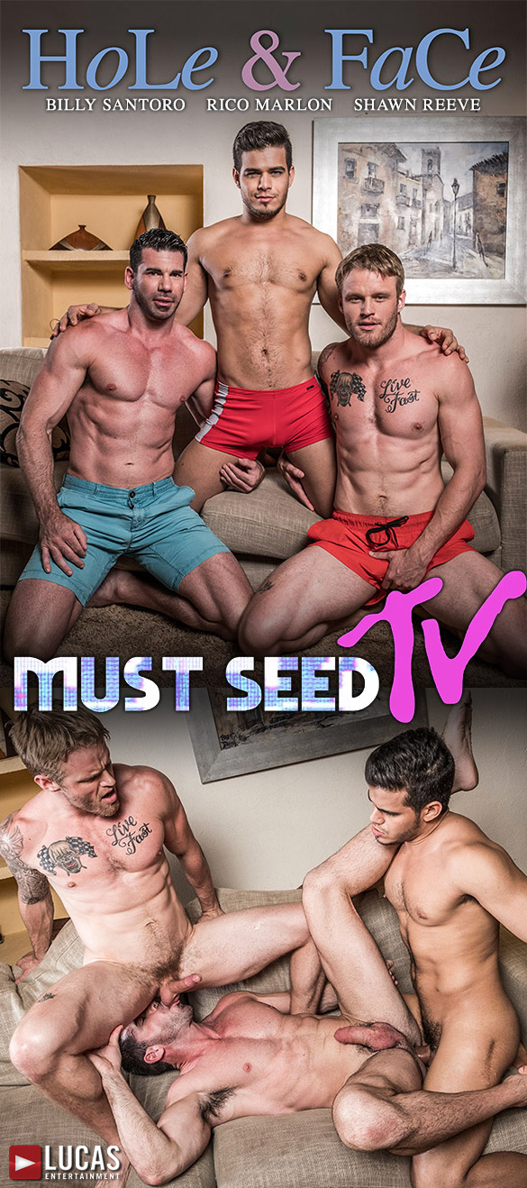 "Lucas Entertainment: Rico Marlon, Shawn Reeve and Billy Santoro's raw threeway in ""Must Seed TV: Hole & Face"""