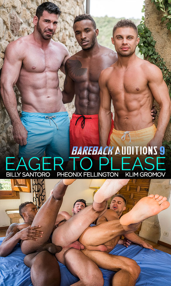 "Lucas Entertainment: Pheonix Fellington fucks Billy Santoro and Klim Gromov in ""Bareback Auditions 09: Eager to Please"""