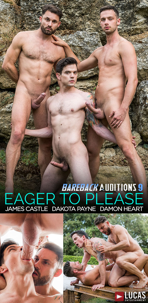 "Lucas Entertainment: Damon Heart and James Castle double team Dakota Payne in ""Bareback Auditions 09: Eager To Please"""