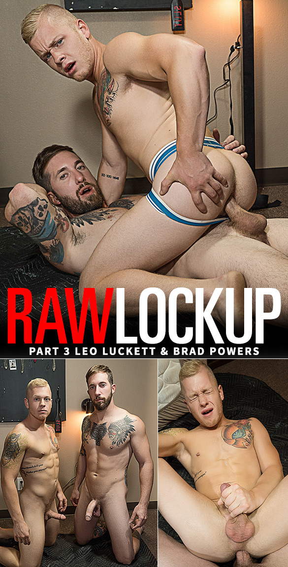 "Bromo: Brad Powers bangs Leo Luckett in ""Raw Lock Up, Part 3"""