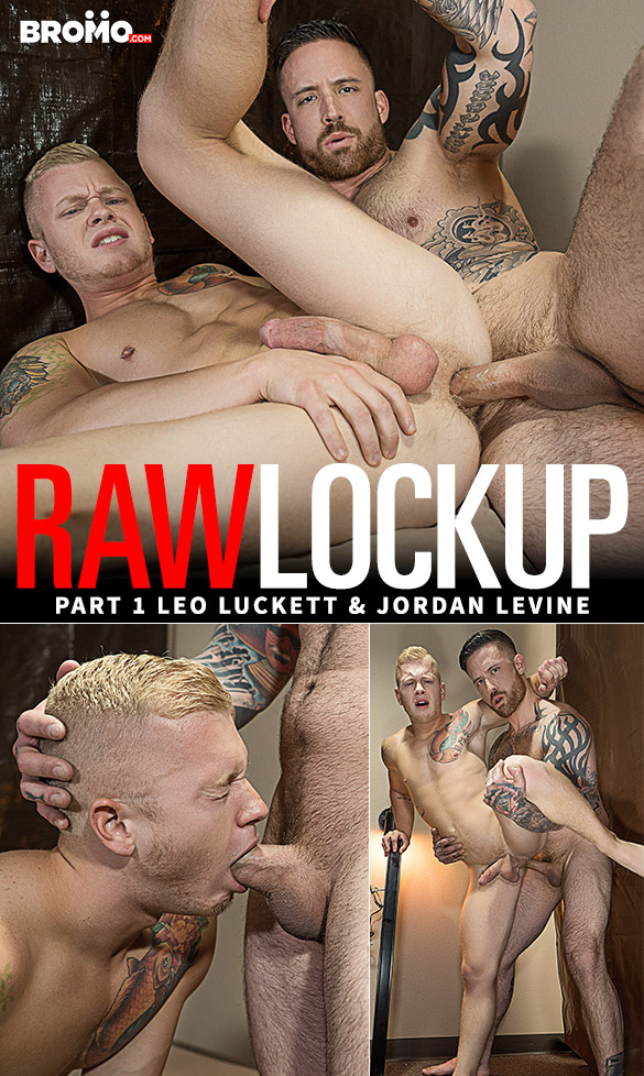 "Bromo: Jordan Levine drills Leo Luckett in ""Raw Lock Up, Part 1"""