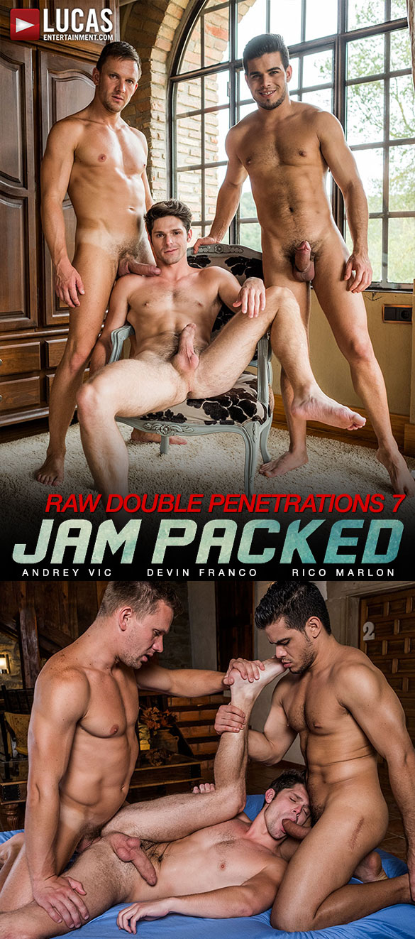 "Lucas Entertainment: Rico Marlon and Andrey Vic team team Devin Franco in ""Raw Double Penetrations 07: Jam Packed"""