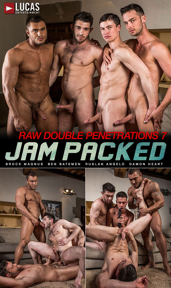 "Lucas Entertainment: Brock Magnus, Ben Batemen, Ruslan Angelo and Damon Heart in ""Raw Double Penetrations 07: Jam Packed"""