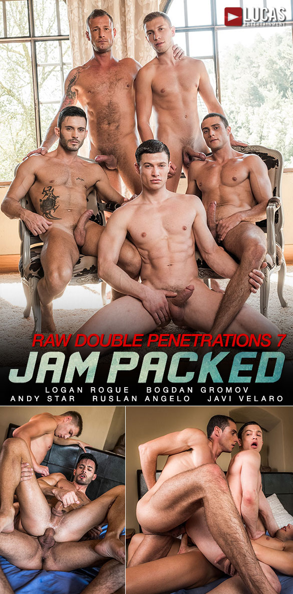 "Lucas Entertainment: Ruslan Angelo and Andy Star get fucked by Bogdan Gromov, Javi Velaro and Logan Rogue in ""Raw Double Penetrations 07: Jam Packed"""