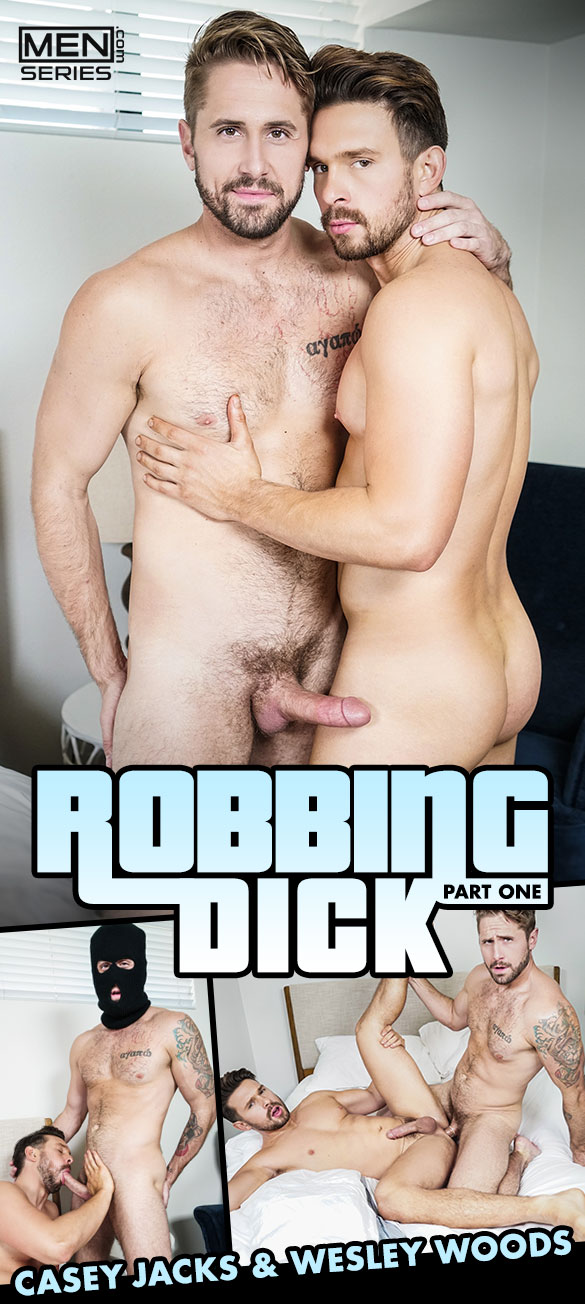 "Men.com: Wesley Woods fucks Casey Jacks in ""Robbing Dick, Part 1"""