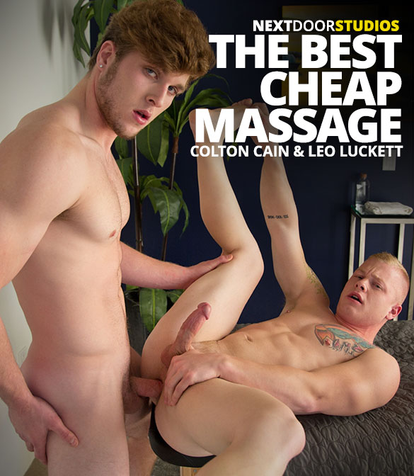 "Next Door Studios: Colton Cain barebacks Leo Luckett in ""The Best Cheap Massage"""