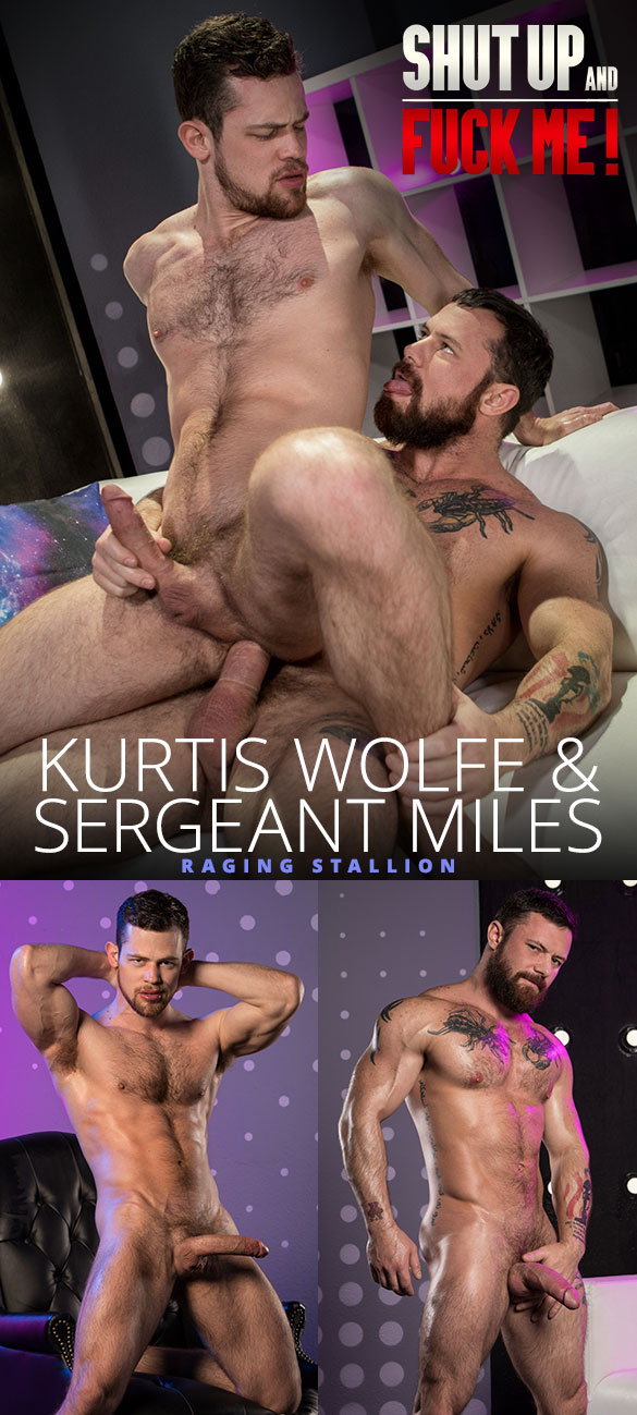 "Raging Stallion: Sergeant Miles pounds Kurtis Wolfe in ""Shut Up and Fuck Me!"