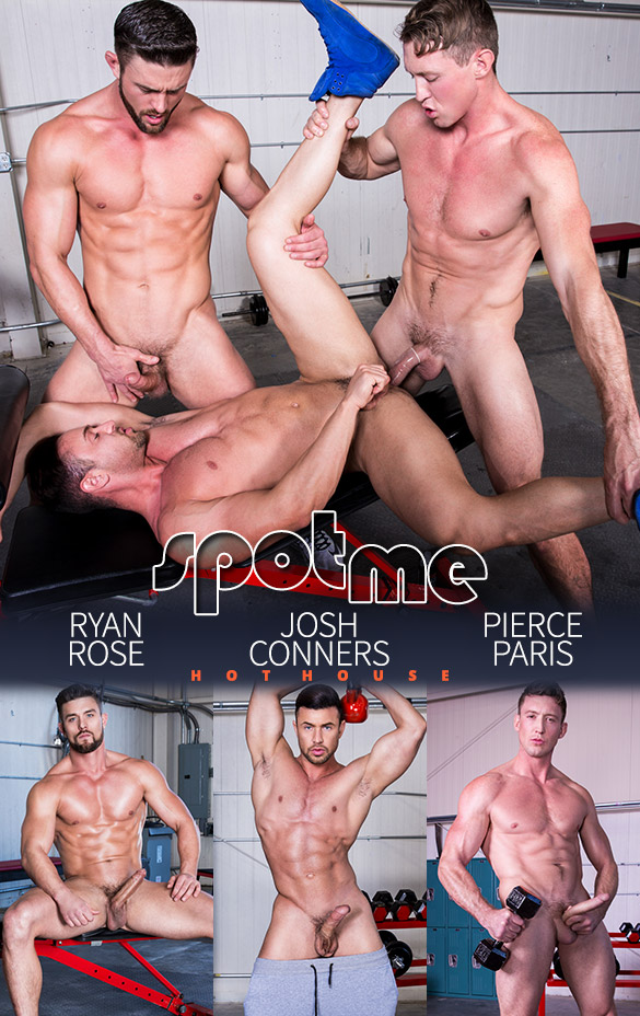 "HotHouse: Ryan Rose, Josh Conners and Pierce Paris threeway fuck in ""Spot Me"""