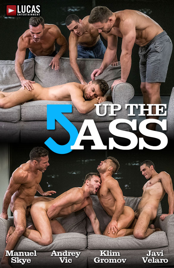 "Lucas Entertainment: Manuel Skye, Andrey Vic, Javi Velaro and Klim Gromov's bareback orgy in ""Up The Ass"""