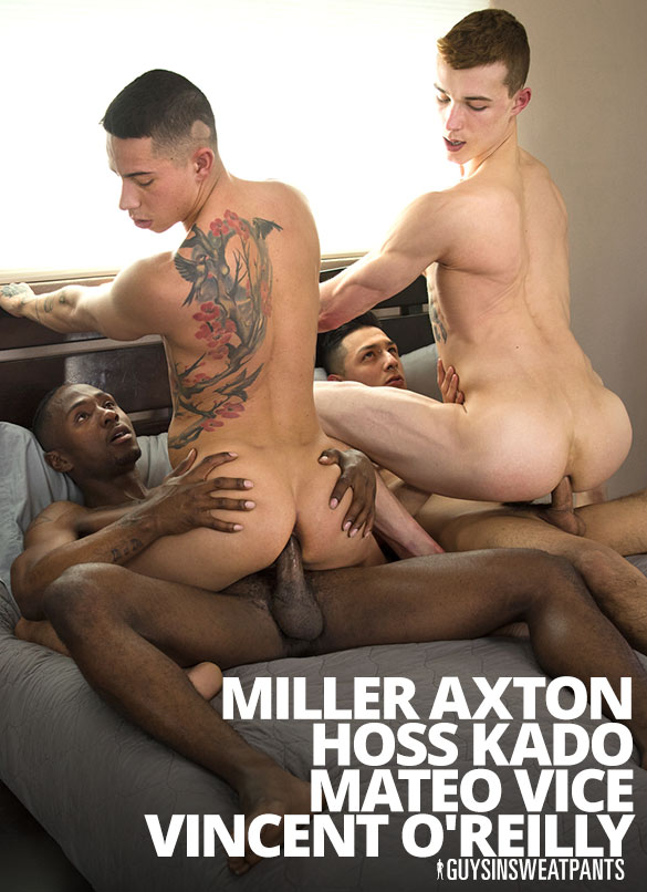 """GuysInSweatpants: Hoss Kado, Mateo Vice, Miller Axton and Vincent O'Reilly in """"That Orgy Though"""""""