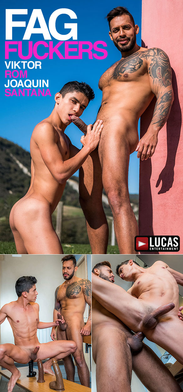 "Lucas Entertainment: Viktor Rom dominates Joaquin Santana's hole in ""Fag Fuckers"""