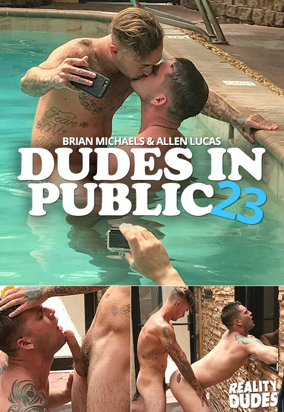 "Reality Dudes: Brian Michaels fucks Allen Lucas in ""Dudes In Public 23 - Wet and Wild"""