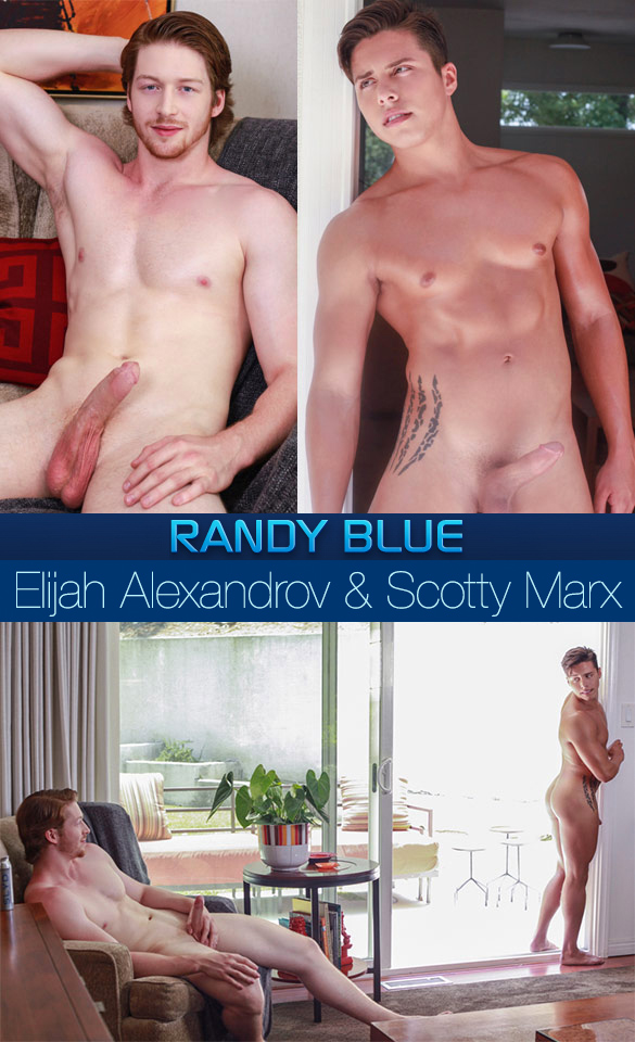 Randy Blue: Elijah Alexander and Scotty Marx (Part 1)