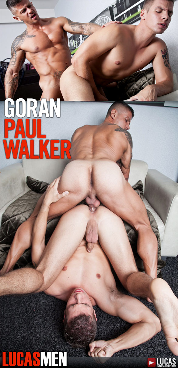 "Lucas Entertainment: Paul Walker bottoms for Goran in ""Lucas Men"""