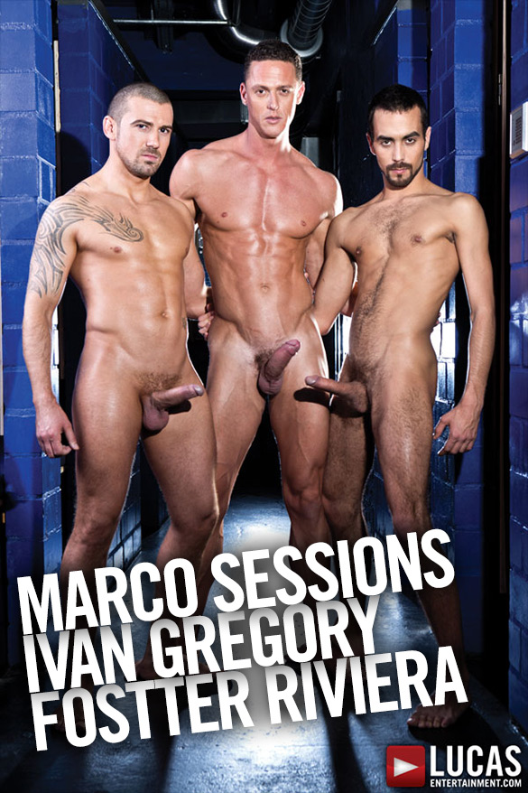 Lucas Entertainment: Fostter Riviera, Ivan Gregory and Marco Session fuck raw