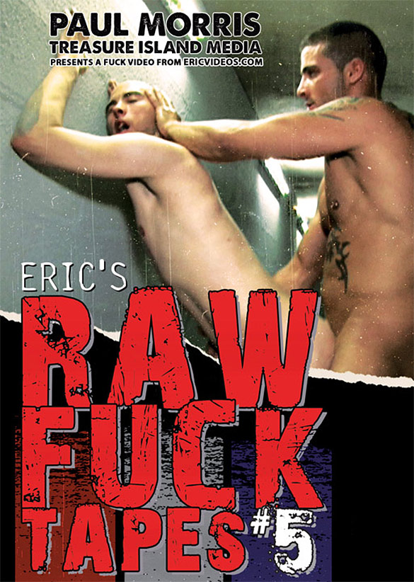 "Naked Sword: Treasure Island Media's ""Eric's Raw Fuck Tapes #5″"
